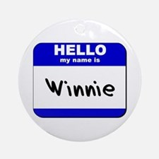 hello my name is winnie  Ornament (Round)
