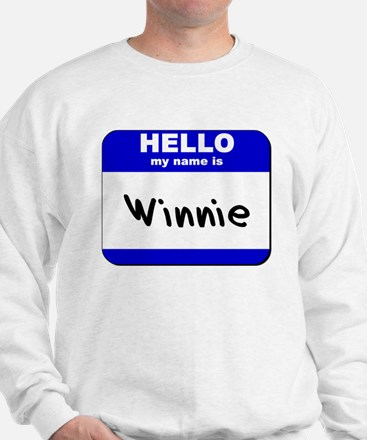 hello my name is winnie Sweatshirt