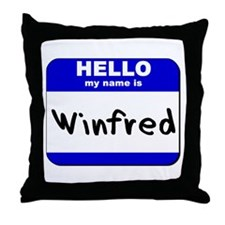 hello my name is winfred  Throw Pillow