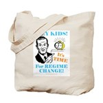 Hey Kids! It's Time for Change Tote Bag