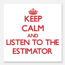 Keep Calm and Listen to the Estimator Square Car M