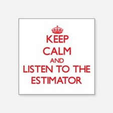 Keep Calm and Listen to the Estimator Sticker