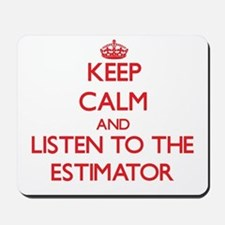 Keep Calm and Listen to the Estimator Mousepad