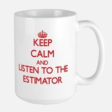 Keep Calm and Listen to the Estimator Mugs