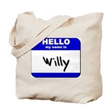 hello my name is willy Tote Bag