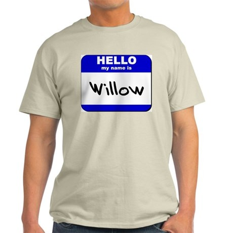 hello my name is willow Light T-Shirt