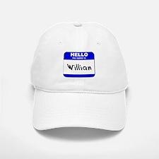 hello my name is willian Baseball Baseball Cap