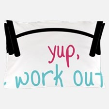 I Work Out Pillow Case