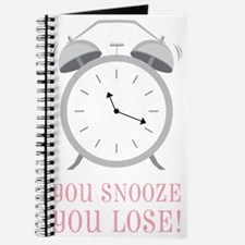 You Snooze You Lose! Journal