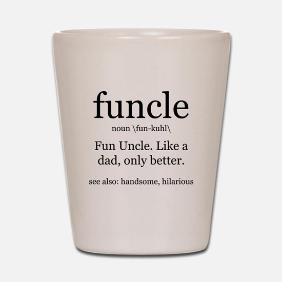 Fun Uncle definition Shot Glass