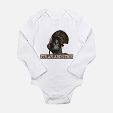 Its an Addiction Turkey Hunti Infant Bodysuit Body