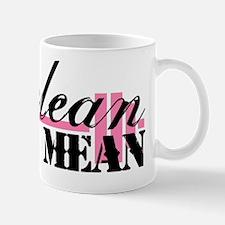 Eat Clean, Train Mean 2 Mug