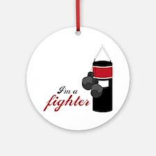 I'm A Fighter Round Ornament