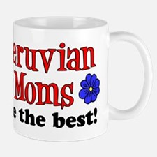 Peruvian Moms Are The Best Mug