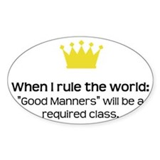 When I Rule the World: Good Manners Decal