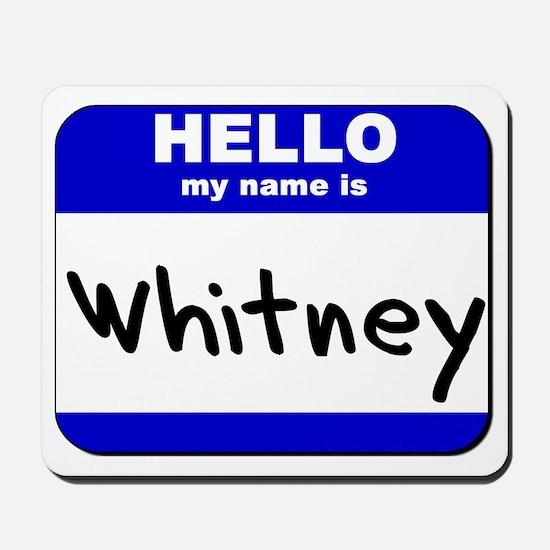 hello my name is whitney  Mousepad