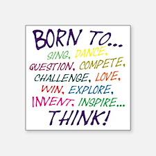 """Born To... Square Sticker 3"""" x 3"""""""