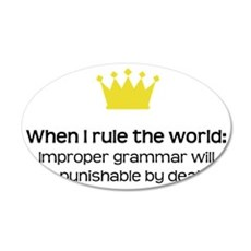 When I Rule the World: Gramm 35x21 Oval Wall Decal