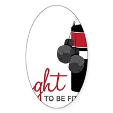 Fight to be Fit Decal