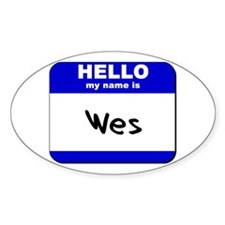 hello my name is wes Oval Decal