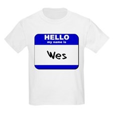 hello my name is wes T-Shirt