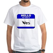 hello my name is wes Shirt