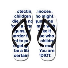 IF YOUR SOLUTION TO PROTECTING INNOCENT Flip Flops