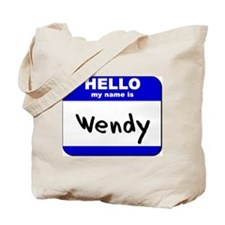 hello my name is wendy Tote Bag