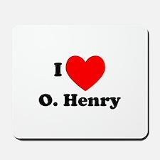 I Love O. Henry Mousepad