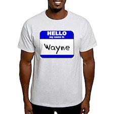hello my name is wayne T-Shirt