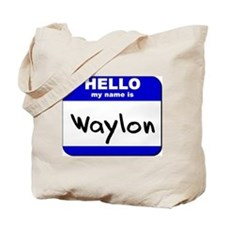 hello my name is waylon Tote Bag