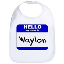 hello my name is waylon  Bib