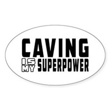 Caving Is My Superpower Decal