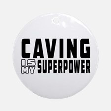 Caving Is My Superpower Ornament (Round)