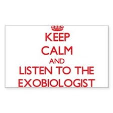 Keep Calm and Listen to the Exobiologist Decal