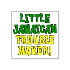"Little Jamaican Troulbe Mak Square Sticker 3"" x 3"""