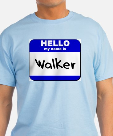 hello my name is walker T-Shirt