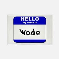 hello my name is wade Rectangle Magnet