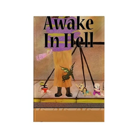 Awake In Hell by Helen Downing Rectangle Magnet
