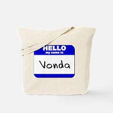 hello my name is vonda Tote Bag