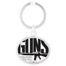 Guns. If That Word Scares You, Youre Oval Keychain