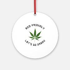 Eco Friendly Lets Go Green Round Ornament