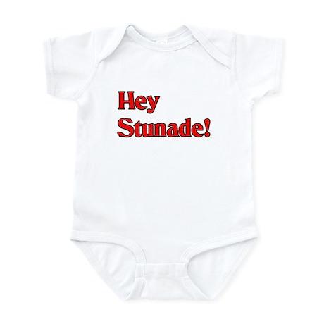 Hey Stunade! Infant Bodysuit