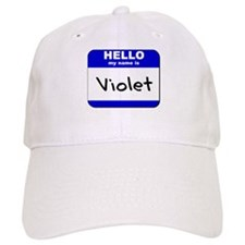 hello my name is violet Baseball Cap