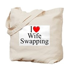 """""""I Love (Heart) Wife Swapping"""" Tote Bag"""