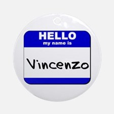 hello my name is vincenzo  Ornament (Round)