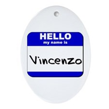 hello my name is vincenzo  Oval Ornament