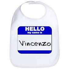 hello my name is vincenzo  Bib