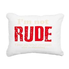 IM NOT RUDE Rectangular Canvas Pillow