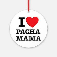 i love pachamama Round Ornament
